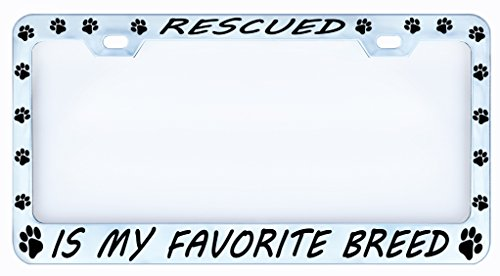 Rescued Is My Favorite Breed Dog Cat Paw Chrome Auto Car License Plate Frame Tag, Metal, Weatherproof Vinyl Cut Letters