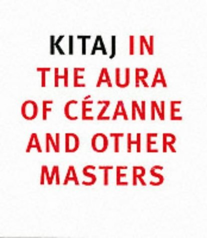 R. B. Kitaj in the Aura of Cezanne and Other Masters by Anthony Rudolf (2001-11-02) pdf