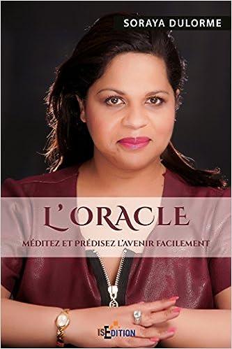 Amazon Fr L Oracle Meditez Et Predisez L Avenir Facilement Dulorme Soraya Livres