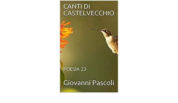 CANTI DI CASTELVECCHIO: POESIA 23 (Italian Edition) eBook: Giovanni Pascoli: Amazon.es: Tienda Kindle