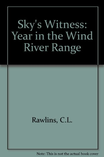 River Range (Sky's Witness: A Year in the Wind River Range)