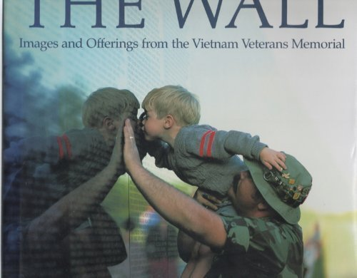 (The Wall: Images and Offerings from the Vietnam Veterans Memorial)