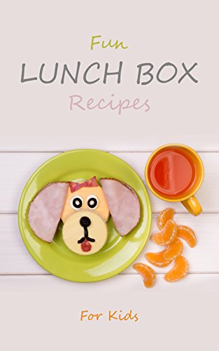 Fun Lunch Box Recipes for Kids: Nutritious and Healthy Lunchbox Cookbook for School Meals & Snacks by [Haafjord, Chef]