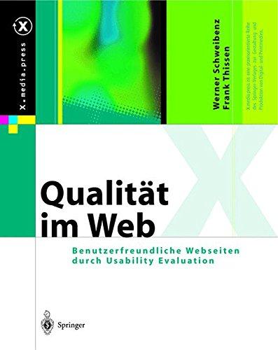Qualität im Web: Benutzerfreundliche Webseiten durch Usability Evaluation (X.media.press)
