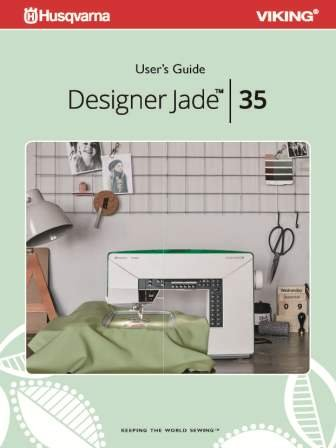Printed Color Manual (Husqvarna Viking Designer Jade 35 User's Guide For Sewing Machine Color Printed Comb Bound Copy Reprint Of Manual)