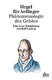 Hegel für Anfänger: Phänomenologie des Geistes