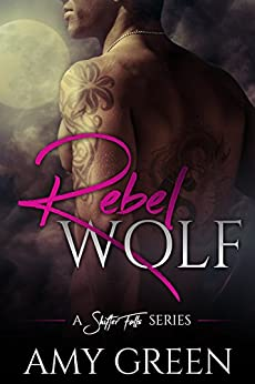 Rebel Wolf (Shifter Falls Book 1) by [Green, Amy]