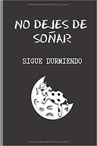 NO DEJES DE SOÑAR, SIGUE DURMIENDO: CUADERNO 6