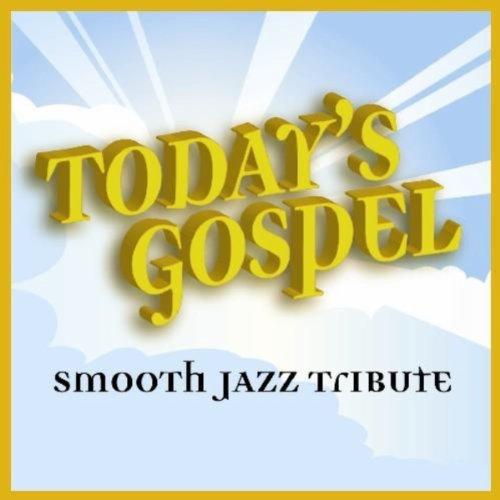Today's Gospel Smooth Jazz Tribute