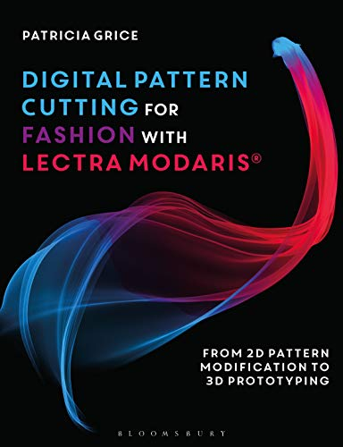 Digital Pattern Cutting For Fashion with Lectra Modaris®: From 2D pattern modification to 3D prototyping - Pattern Digital