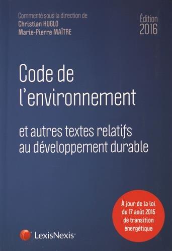 Code de lenvironnement et autres textes relatifs au développement durable 2016