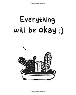 Everything Will Be Okay 8x10 Notebook Hand Drawn Black White