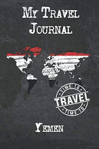 My Travel Journal Yemen: 6x9 Travel Notebook or Diary with prompts, Checklists and Bucketlists perfect gift for your Trip to Yemen for every Traveler (Yemen Map)