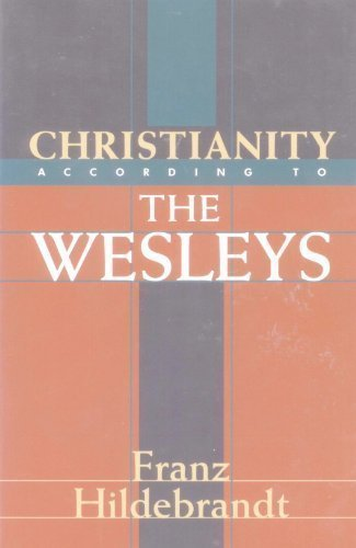 Christianity According to the Wesleys: The Harris Franklin Rall Lectures, 1954, Delivered at Garrett Biblical Institute, Evanston, Illinois by Franz Hildebrandt - Evanston Mall