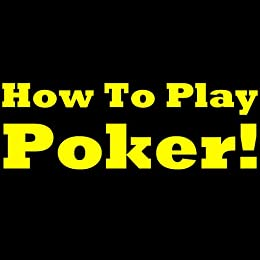 Easiest way to learn to play poker