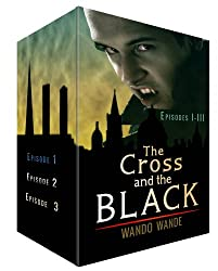 The Cross and the Black: Episode 1-3 Box Set