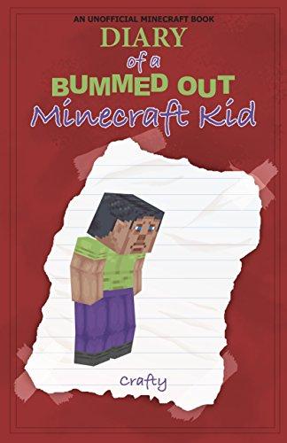 Diary of a Bummed Out Minecraft Kid: An Unofficial Minecraft Novel