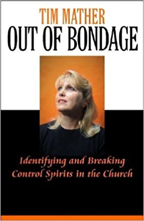 Out of Bondage: Identifying and Breaking Control Spirits in the Church