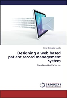 Book Designing a web based patient record management system: Namibian Health Sector