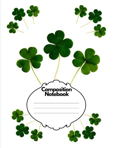 Composition Notebook: Irish Ireland Shamrocks College Ruled 140 Pages (Volume 13) (Heritage Studies Notebook)