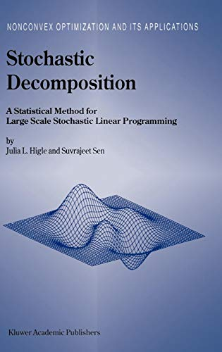 Stochastic Decomposition: A Statistical Method for Large Scale Stochastic Linear Programming (Nonconvex Optimization and Its Applications)