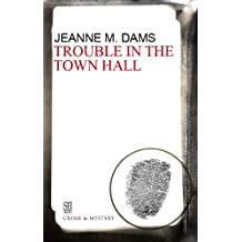 Trouble in the Town Hall (A Dorothy Martin Mystery Book 2)