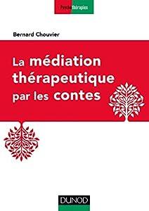 vignette de 'La médiation thérapeutique par les contes (Bernard Chouvier)'