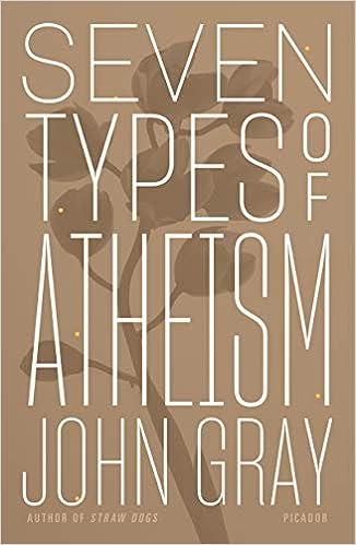 Amazon.com: Seven Types of Atheism (9781250234780): John Gray: Books