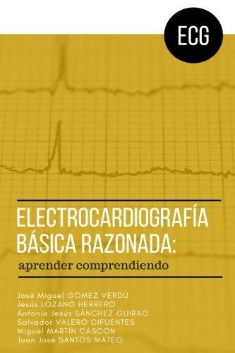 Electrocardiografia basica razonada: aprender comprendiendo (Spanish Edition) [Jose Miguel Gomez Verdu MD - Jesus Lozano Herrero MD] (Tapa Blanda)
