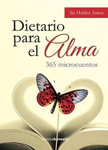 Dietario para el alma. 365 MICROCUENTOS (Spanish Edition)