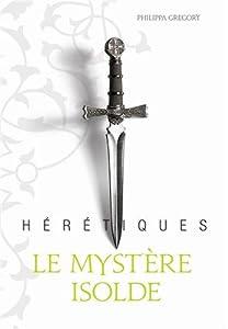 """Afficher """"Les hérétiques n° 1 Le mystère Isolde"""""""