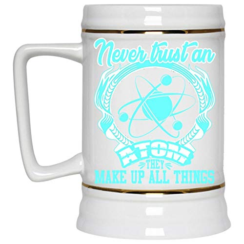 Christmas Mug, Chemistry Beer Mug, Never Trust An Atom They Make Up All Things Beer Stein 22oz (Beer -