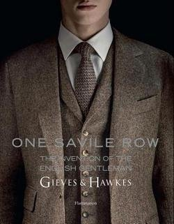 marcus-binney-one-savile-row-gieves-hawkes-the-invention-of-the-english-gentleman-hardcover-2014-edi