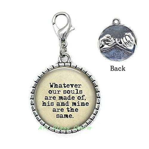 AllGlassCharm Quote Whatever Souls are Made of,his and Mine are The Same.Lobster Clasp Zipper Pull,AS102 ()