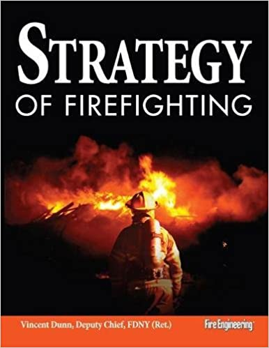Strategy of Firefighting: Vincent Dunn: 9781593701079: Amazon com: Books