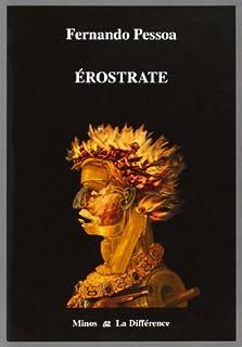 Érostrate : essai sur le destin de l'oeuvre littéraire, Pessoa, Fernando