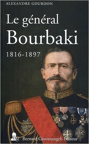 Livres gratuits en ligne Le général Bourbaki 1816-1897 pdf ebook