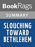 Download Summary & Study Guide Slouching Toward Bethlehem by Joan Didion in PDF ePUB Free Online