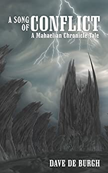 A Song of Conflict: A Mahaelian Chronicle Tale by [de Burgh, Dave]