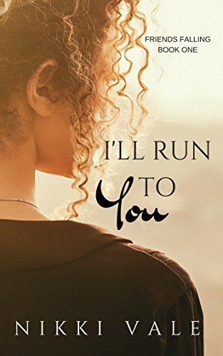 Search : I'll Run to You (Friends Falling Book 1)