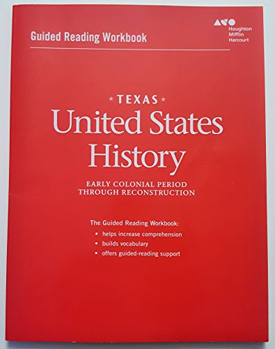 United States History Texas: Guided Reading Workbook Early Colonial Period through Reconstruction