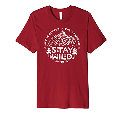 Stay Wild T-Shirt Life is better in the Mountains Vintage