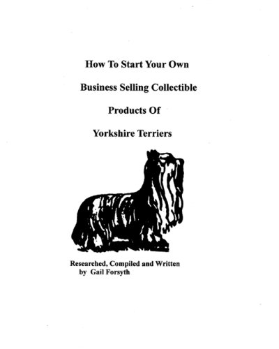 How To Start Your Own Business Selling Collectible Products Of Yorkshire Terriers