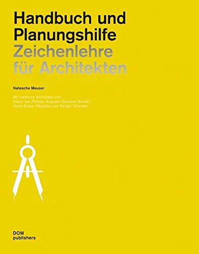 Zeichenlehre für Architekten: Handbuch und Planungshilfe Taschenbuch – 1. Oktober 2015 Natascha Meuser DOM publishers 3869223472 Architektur