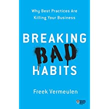Breaking Bad Habits: Why Best Practices Are Killing Your Business