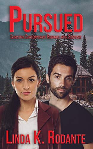 Pursued: Christian Comtemporary Romantic Suspense (Dangerous Series Book 6) by [Rodante, Linda K.]