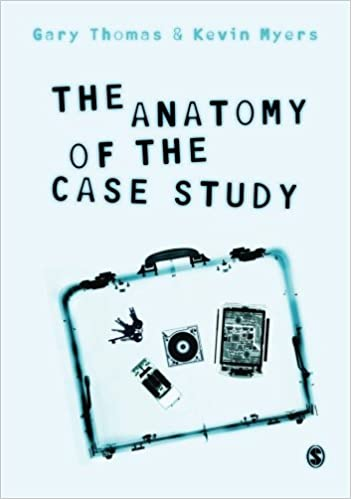 The Anatomy Of The Case Study Gary Thomas Kevin Myers