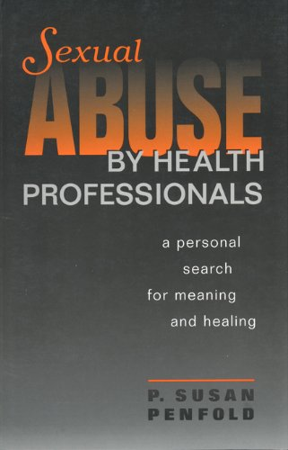 Sexual Abuse by Health Professionals: A Personal Search for Meaning and Healing