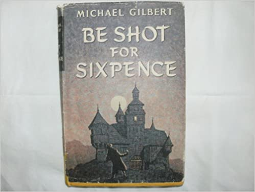 Book Be Shot for Sixpence