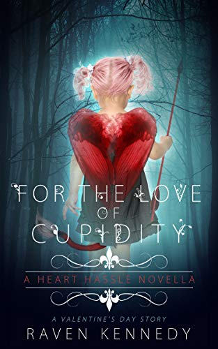 For the Love of Cupidity: A Valentine's Day Novella (Heart Hassle Book 4)]()
